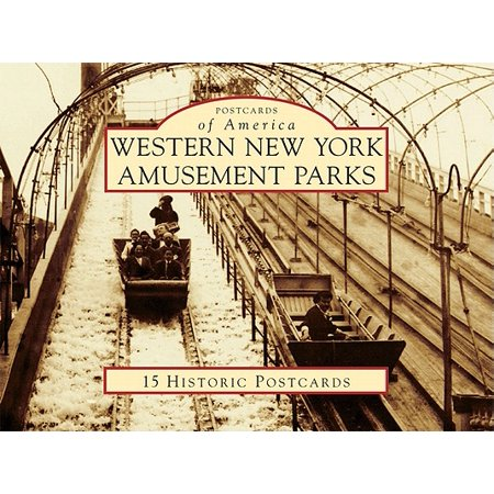 Postcards of America (Looseleaf): Western New York Amusement Parks: 15 Historic Postcards