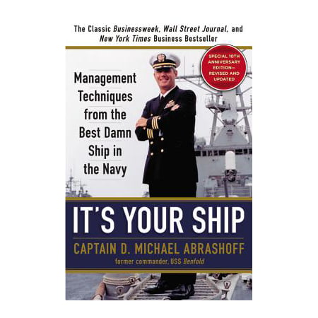 It's Your Ship : Management Techniques from the Best Damn Ship in the Navy (Best Schools For Hotel Management)