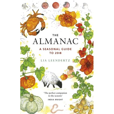 The Almanac : A Seasonal Guide to 2018