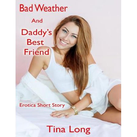 Bad Weather and Daddy's Best Friend: Erotica Short Story -