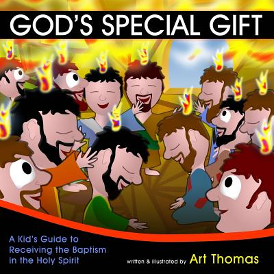God's Special Gift : A Kid's Guide to Receiving the Baptism in the Holy Spirit