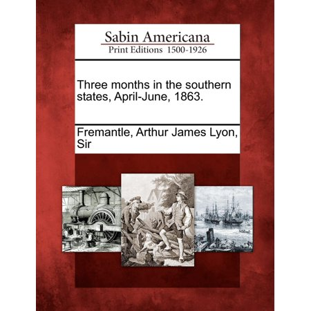 Three Months in the Southern States, April-June, 1863. (Paperback)