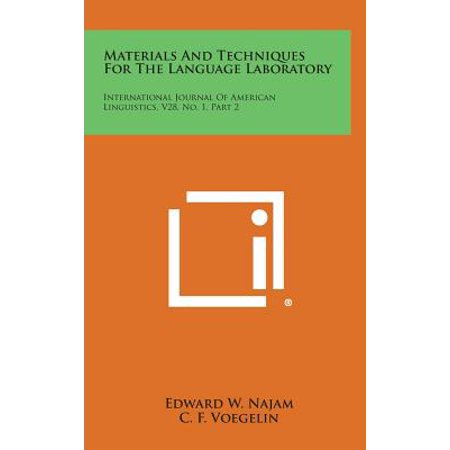 Materials and Techniques for the Language Laboratory : International Journal of American Linguistics, V28, No. 1, Part 2