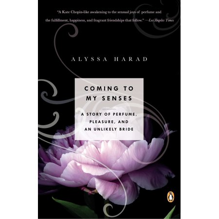 Coming to My Senses : A Story of Perfume, Pleasure, and an Unlikely Bride](The Bride Is Coming Sign)
