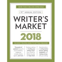 Market: Writer's Market 2018: The Most Trusted Guide to Getting Published (Paperback)
