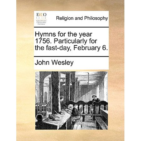 Hymns for the Year 1756. Particularly for the Fast-Day, February (The Rifleman Six Years And A Day)