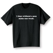 Unisex-Adult 7 Days Without A Pun Make One Weak T-Shirt