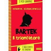 Bartek il trionfatore - eBook