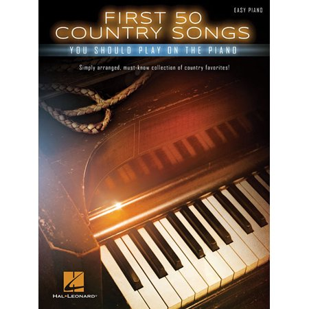 First 50 Country Songs You Should Play on the Piano (Paperback) (Country Western Song Book)