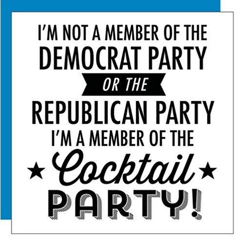 "Slant Cocktail Napkins 20 Count ""I'M NOT A MEMBER OF THE DEMOCRAT PARTY OR THE REPUBLICAN PARTY I'M A MEMBER OF THE *Coc"
