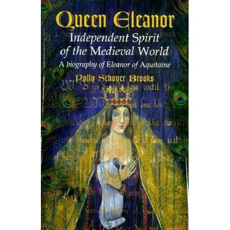 Queen Eleanor : Independent Spirit of the Medieval World
