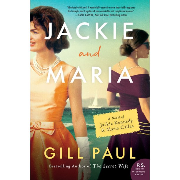 Jackie and Maria: A Novel of Jackie Kennedy & Maria Callas (Paperback)