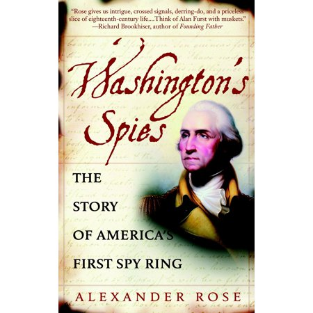 Washington's Spies : The Story of America's First Spy