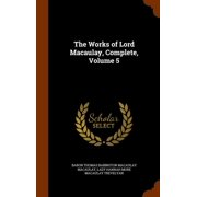 The Works of Lord Macaulay, Complete, Volume 5