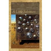 A Little Salvation : Poems Old and New