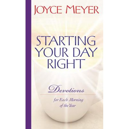 Starting Your Day Right : Devotions for Each Morning of the