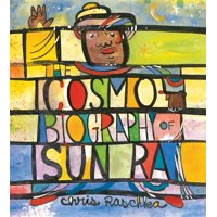 The Cosmobiography of Sun Ra : The Sound of Joy Is Enlightening (Hardcover)