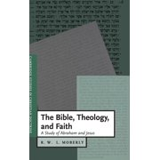 The Bible, Theology, and Faith