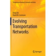 Transportation Research, Economics and Policy: Evolving Transportation Networks (Hardcover)
