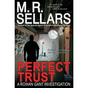 Perfect Trust : A Rowan Gant Investigation