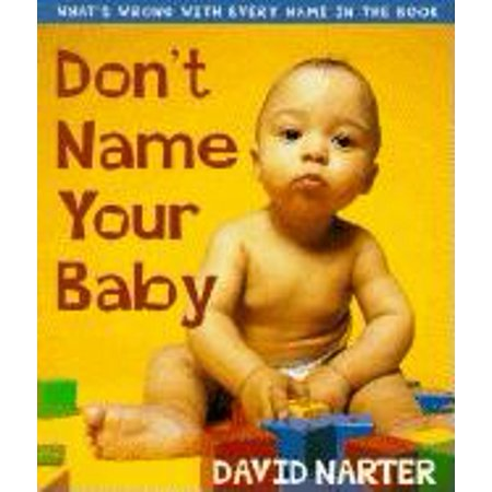 Don't Name Your Baby : What's Wrong with Every Name in the Book](Scary Baby Names Halloween-inspired Names)