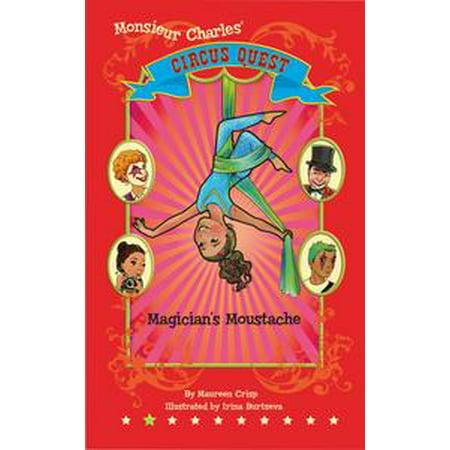 Magician's Moustache (Circus Quest Series Book Two) - - General Moustache