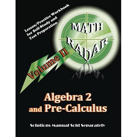Algebra 2 and Pre-Calculus (Volume II) : Lesson/Practice Workbook for Self-Study and Test