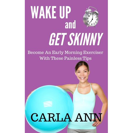 Wake Up And Get Skinny: Become An Early Morning Exerciser With These Painless Tips - (Benefits Of Sleeping Early And Waking Up Early)