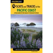 Scats and Tracks of the Pacific Coast : A Field Guide to the Signs of 70 Wildlife Species
