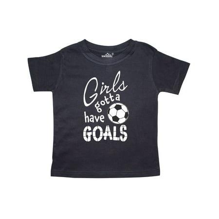 Inktastic - Girls Gotta Have Goals- soccer Toddler T-Shirt - Walmart.com 46d4c6cc7