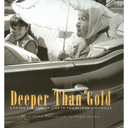 - Deeper Than Gold : A Guide to Indian Life in the Sierra Foothills