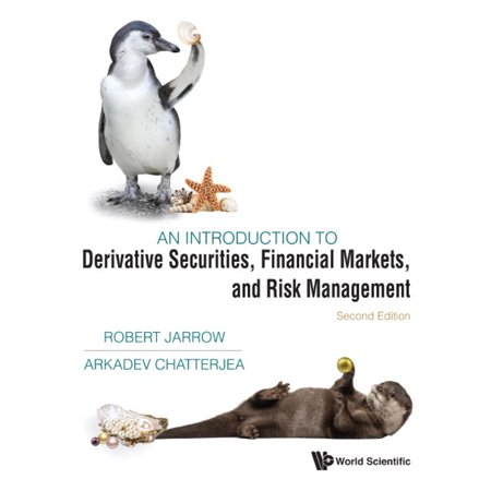 An Introduction to Derivative Securities, Financial Markets, and Risk Management -