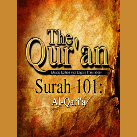 The Qur'an (Arabic Edition with English Translation) - Surah 101 - Al-Qari'a -