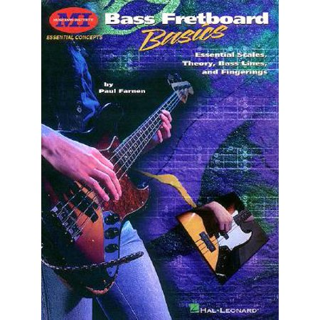 Bass Fretboard Basics : Essential Scales, Theory, Bass Lines and (Best Walking Bass Lines)