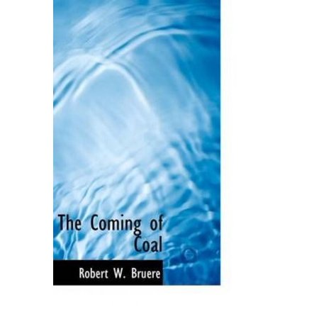The Coming of Coal - image 1 of 1