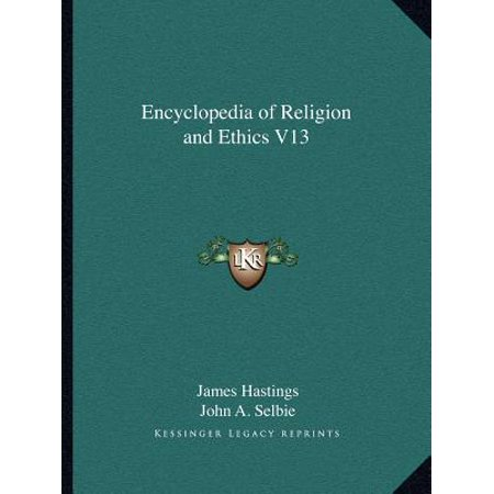 Encyclopedia of Religion and Ethics V13