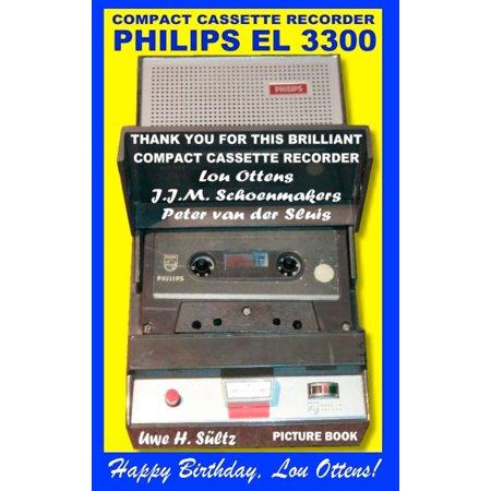 Compact Cassette Recorder Philips EL 3300 - Thank you for this brilliant Compact Cassette Recorder - Lou Ottens - Johannes Jozeph Martinus Schoenmakers - Peter van der Sluis -