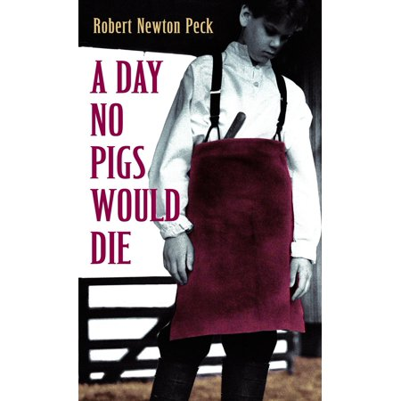 A Day No Pigs Would Die (To Die Would Be An Awfully Great Adventure)
