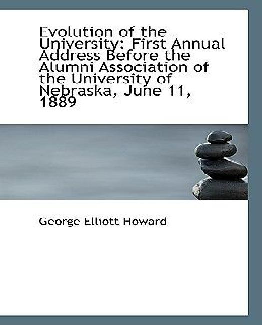 Evolution of the University : First Annual Address Before the Alumni Association of the University of by