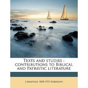 Texts and Studies : Contributions to Biblical and Patristic Literature Volume 4