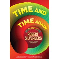 Time and Time Again : Sixteen Trips in Time