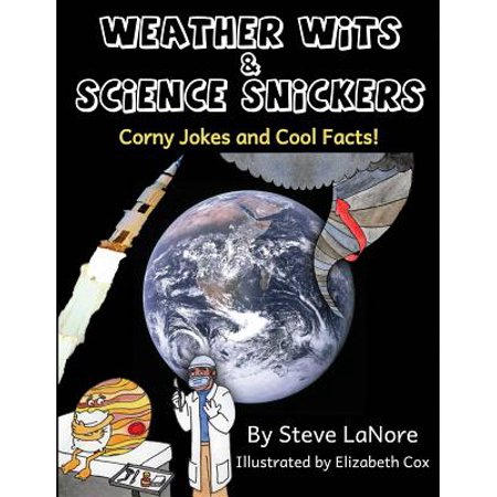 Weather Wits and Science Snickers : Corny Jokes and Cool Facts!