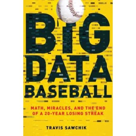 Big Data Baseball  Math  Miracles  And The End Of A 20 Year Losing Streak