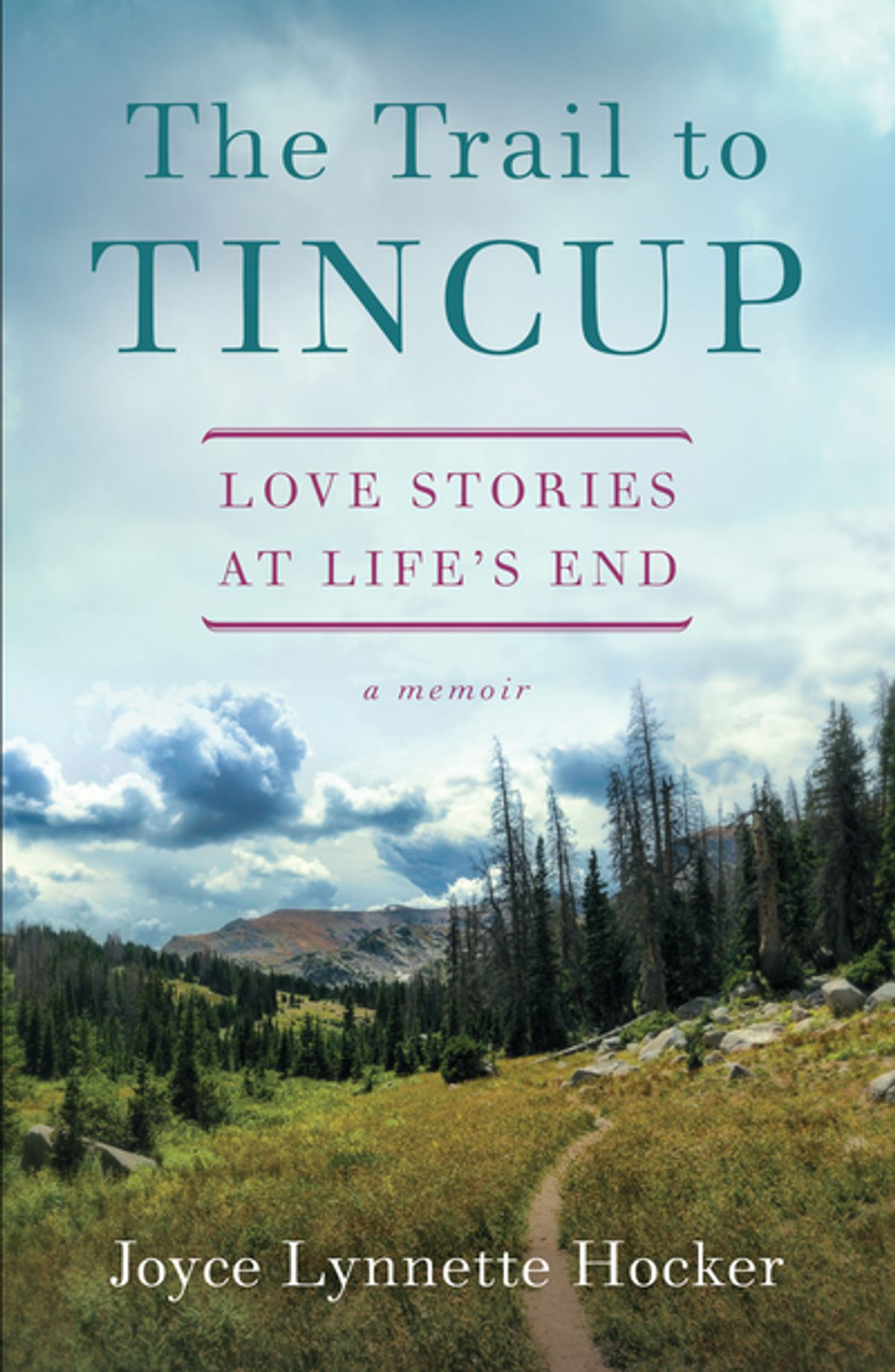 The Trail to Tincup : Love Stories at Life's End