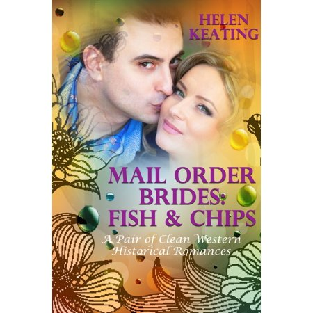 Mail Order Brides: Fish & Chips (A Pair of Clean Western Historical Romances) -