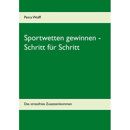 Sportwetten gewinnen - Schritt für Schritt - eBook (Sonnenbrille Gewinnen)