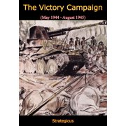 The Victory Campaign (May 1944 - August 1945) - eBook