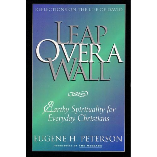 Leap over a Wall: Earthy Spirituality for Everday Christians