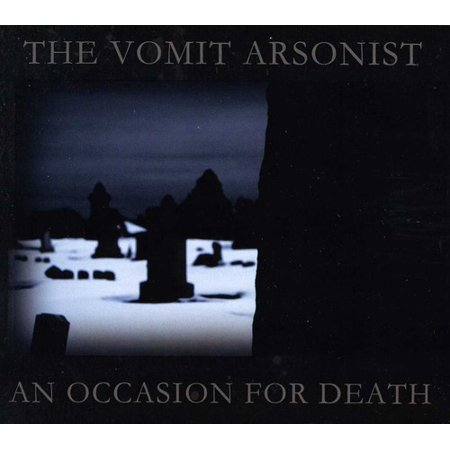 Vomit Arsonist   Occasion For Death  Cd