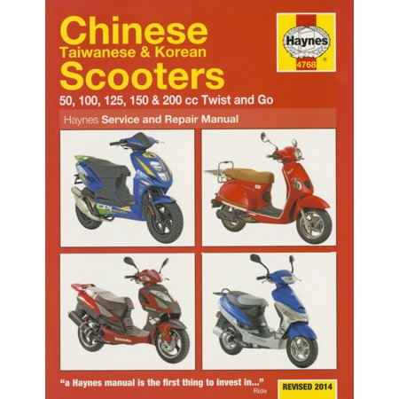 Chinese Taiwanese & Korean Scooters Revised 2014 : 50, 100, 125, 150 & 200 CC Twist and